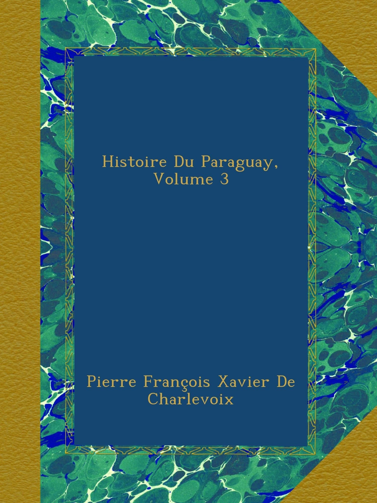 Histoire Du Paraguay, Volume 3 (French Edition)