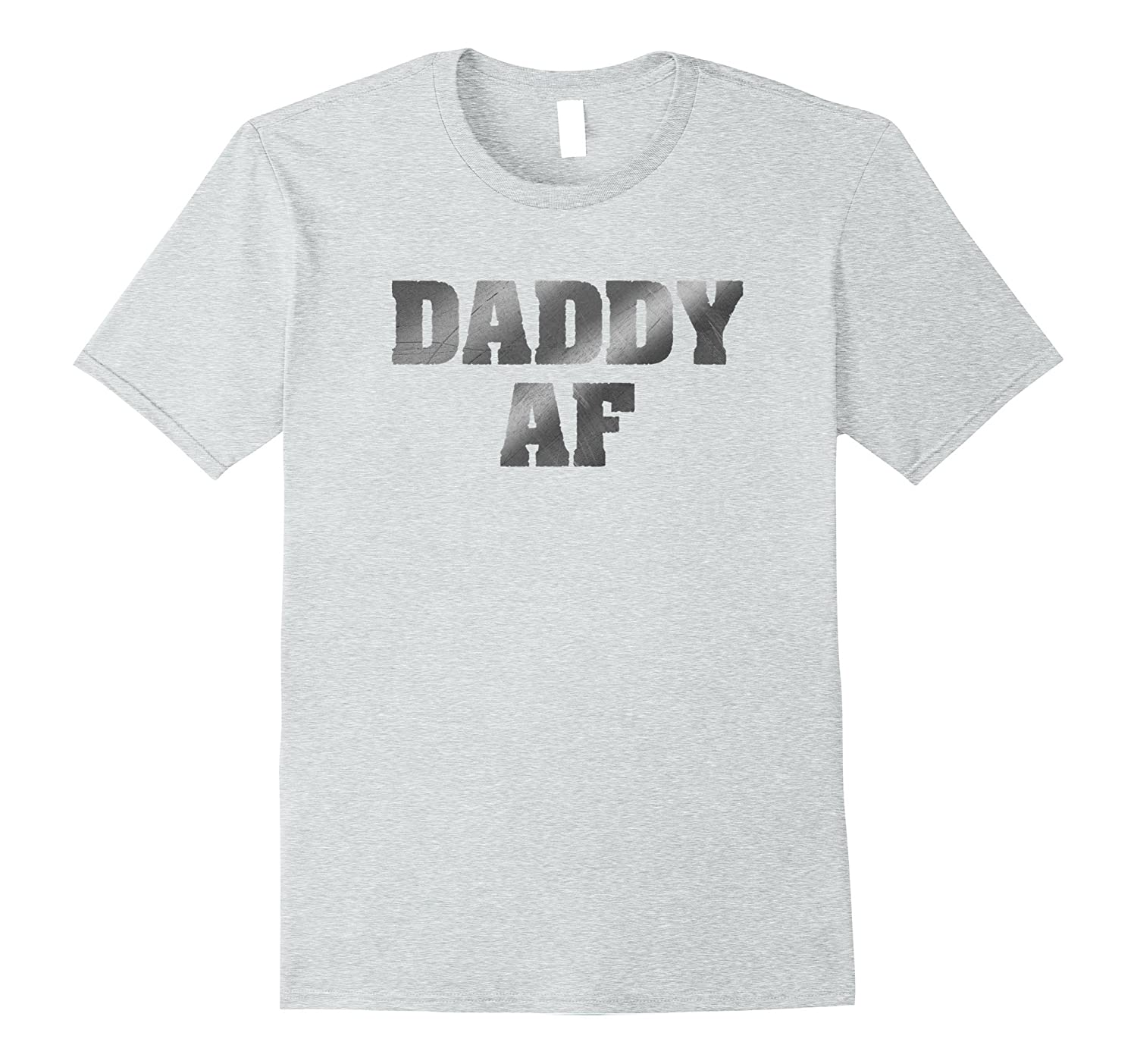 Mens Daddy AF Shirt Funny Dad Announcement Shirt-FL