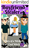 Boyfriend Stealer: Diary of a Wickedly Cool Witch 2