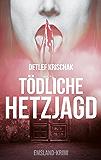 Tödliche Hetzjagd: Späte Rache (Emsland-Krimi 4) (German Edition)