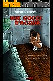 DUE GOCCE D'ACQUA
