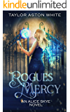 Rogues Mercy:  A Witch Detective Urban Fantasy (Alice Skye series Book 3)