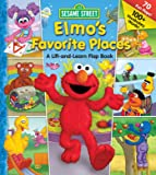 Sesame Street: Elmo's Favorite Places (Lift-the-Flap)