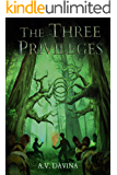 The Three Privileges: An Urban Fantasy Series full of Nature, Mystery and Adventure