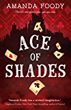 Ace Of Shades: the gripping first novel in a new series full of magic, danger and thrilling scandal when one girl enters the City of Sin (The Shadow Game series, Book 1)