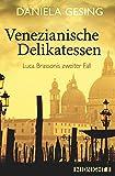 Venezianische Delikatessen: Luca Brassonis zweiter Fall (Ein Luca-Brassoni-Krimi, Band 2)