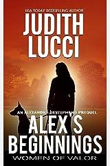 Alex's Beginnings: An Alexandra Destephano Prequel Kindle Edition