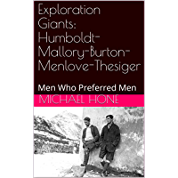 Exploration Giants: Humboldt-Mallory-Burton-Menlove-Thesiger: Men Who Preferred Men (English Edition)
