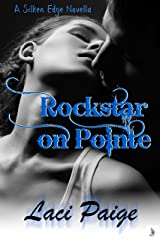 Rockstar on Pointe: A Silken Edge (Sinful Souls) Novella