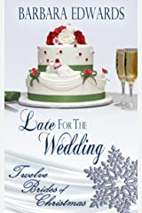 Late for the Wedding (Twelve Brides of Christmas Book 2) Kindle Edition