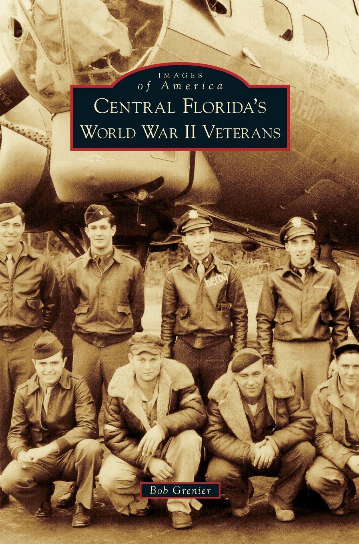 Central Florida's World War II Veterans PDF