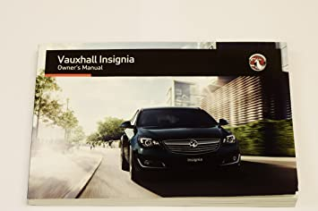genuine vauxhall insignia owners manual handbook 2013 2016 automatic rh amazon co uk opel insignia owners manual 2018 opel insignia service manual