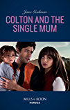 Colton And The Single Mum (Mills & Boon Heroes) (The Coltons of Red Ridge, Book 4)