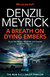 A Breath on Dying Embers: Who Can You Trust? (A DCI Daley Thriller)