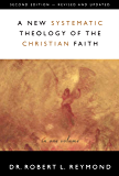 A New Systematic Theology of the Christian Faith: 2nd Edition - Revised and Updated