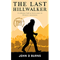The Last Hillwalker: A sideways look at forty years in Britain's Mountains (English Edition)