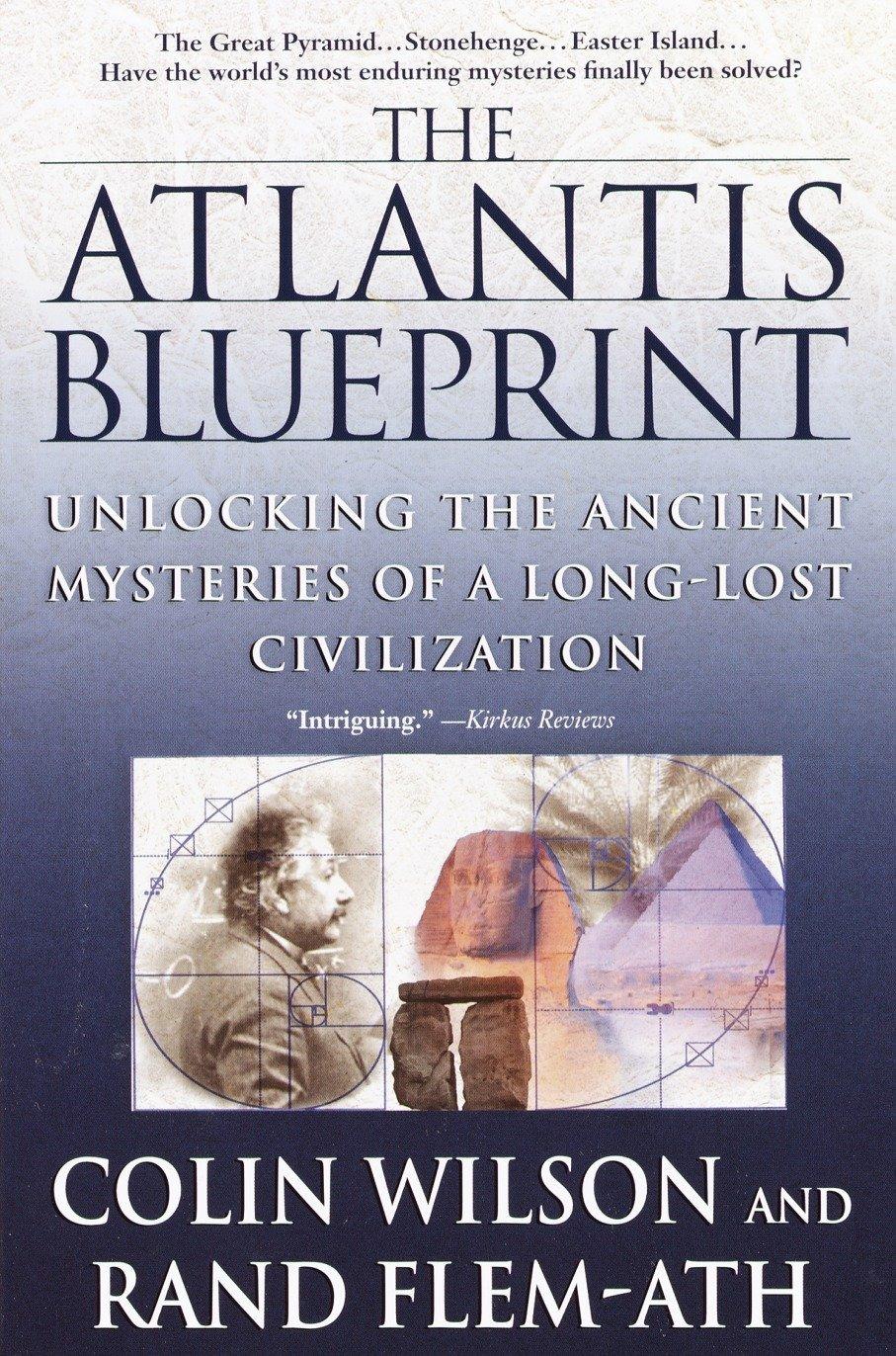 Atlantis Blueprint: Unlocking the Ancient Mysteries of a Long-Lost Civilization