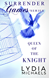 Queen of the Knight (Surrender Games Book 2)