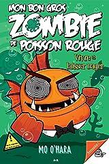 Vivre et laisser nager (Mon bon gros zombie de poisson rouge t. 5) (French Edition) Kindle Edition