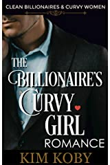 The Billionaire's Curvy Girl Romance (Clean Billionaires and Curvy Women Book 1) Kindle Edition