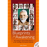 Blueprints for Awakening - Indian Masters: Rare Dialogues with 16 Indian Masters on the Teachings of Sri Ramana Maharshi. (English Edition)