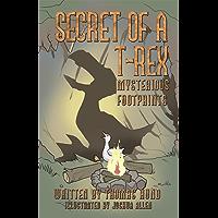 Secret of a T-Rex: Mysterious Footprints (English Edition)