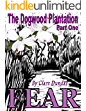 The Dogwood Plantation: Fear