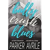 Bully Crush Blues: A Last Chances Academy Story