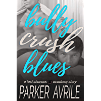 Bully Crush Blues: A Last Chances Academy Story (English Edition)