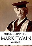 Autobiography of Mark Twain [ Volume one ] (English Edition)