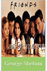 Friends: High School Edition Kindle Edition