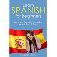 Learn Spanish for Beginners: Learning Spanish Everyday Words Fast & Easy