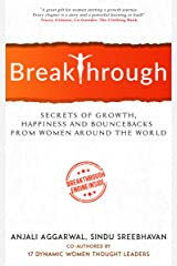 Breakthrough: Secrets of growth, happiness and bouncebacks from women around the world Kindle Edition