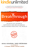 Breakthrough: Secrets of growth, happiness and bouncebacks from women around the world
