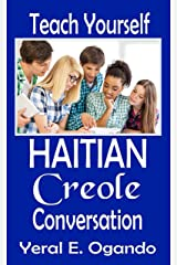 Teach Yourself Haitian Creole Conversation Kindle Edition