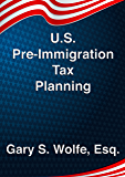 U.S. Pre-Immigration Tax Planning
