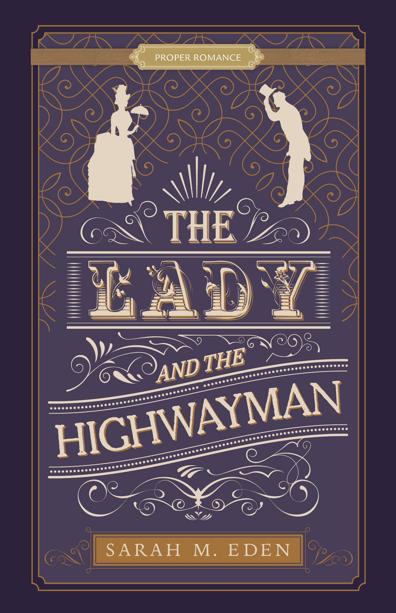 The Lady and the Highwayman (Proper Romance Victorian): Sarah M ...