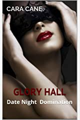 Glory Hall: Date Night Domination Kindle Edition