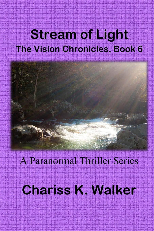 Download Stream of Light (The Vision Chronicles Large Print) (Volume 6) pdf epub