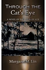 Through the Cat's Eye: A Novel of the Exiles of Aur Kindle Edition