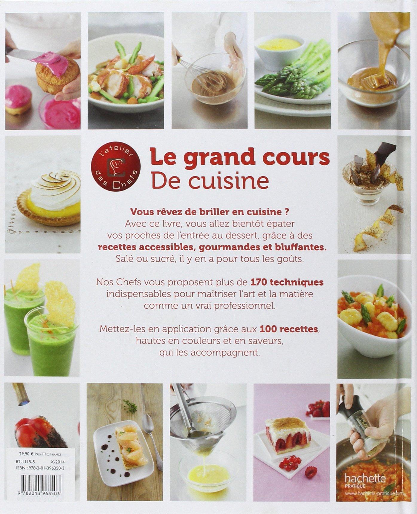 Le Grand Cours De Cuisine De Latelier Des Chefs Amazoncouk L - Cours de cuisine grand chef