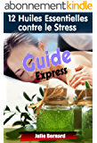 12 Huiles essentielles contre le stress
