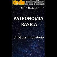 Astronomia Básica: Um Guia Introdutório
