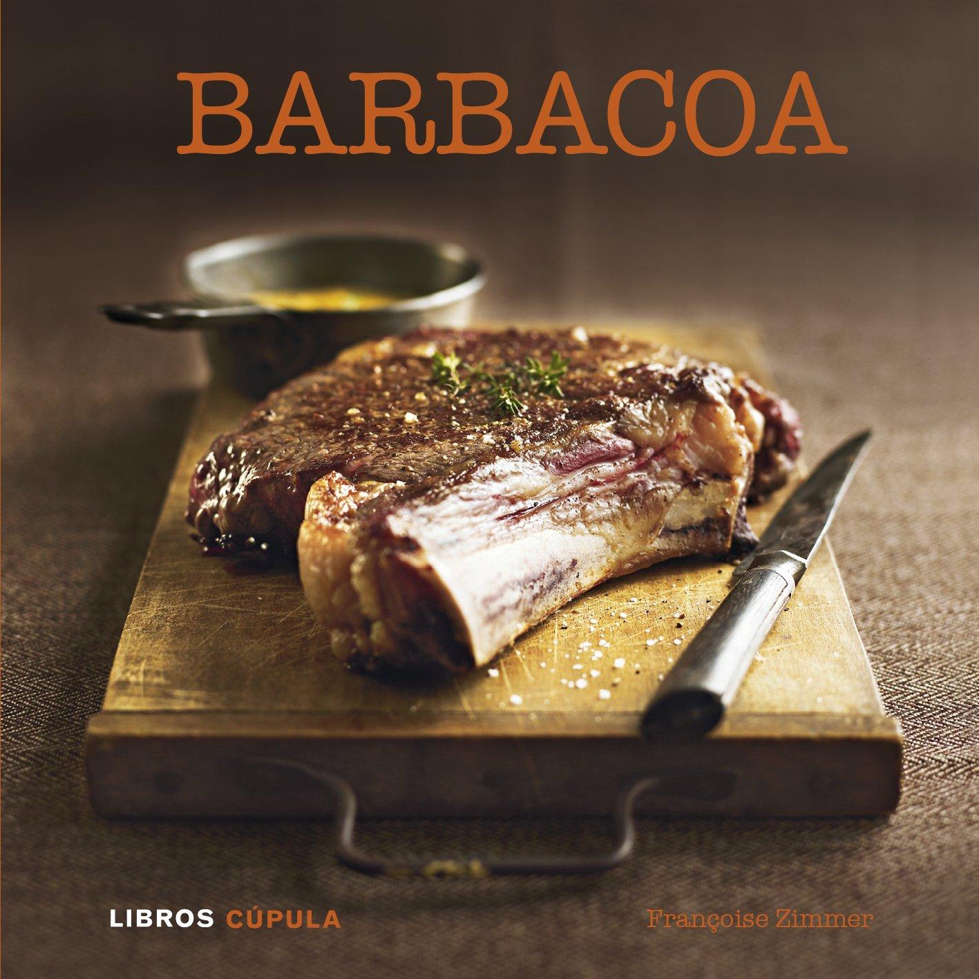 Barbacoa (Cocina): Amazon.es: Françoise Zimmer, Parangona Realització Editorial S.L.: Libros