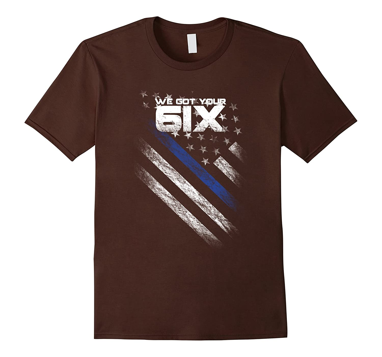 Veteran T-shirt - We got your 6ix T Shirt-RT