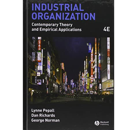Industrial Organization Contemporary Theory And Empirical Applications Pepall Lynne Richards Dan Norman George 9781405176323 Amazon Com Books