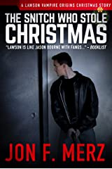 The Snitch Who Stole Christmas: A Lawson Vampire Origins Christmas Story #9: A Supernatural Espionage Urban Fantasy Series (the lawson vampire origins series) Kindle Edition