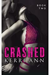 Crashed: (Siren's Call) (Crashed Series Book 2) Kindle Edition