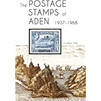 The Postage Stamps of Aden 1937 - 1968