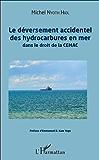 Déversement accidentel des hydrocarbures en mer (Le): dans le droit de la CEMAC